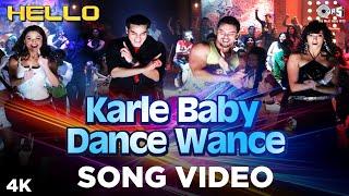 Karle Baby Dance Wance Video Song - Hello | Salman, Amrita | Daler, Sunidhi