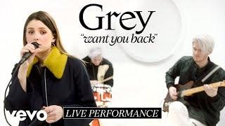 Grey - Want You Back (feat. LÉON) [Live Performance]