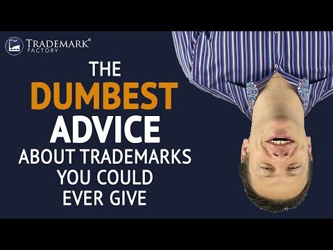 The Dumbest Advice About Trademarks You Could Ever Give | Trademark Factory® FAQ