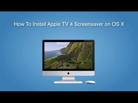 How To Install Apple TV Screensaver to OS X or Mac