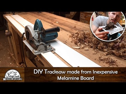 DIY Tracksaw made from inexpensive Melamine Board