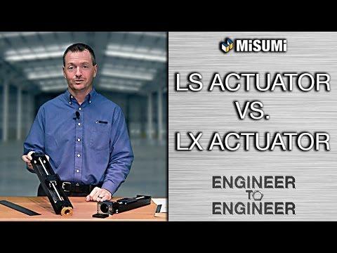 LS ACTUATOR vs. LX ACTUATOR | Engineer to Engineer | MISUMI USA