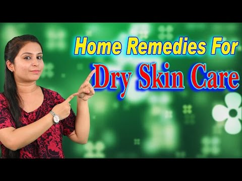 Home Remedies For Dry Skin Care रूखी त्वचा के घरेलू उपाय  | Beauty Tips For Dry Skin Care At Home