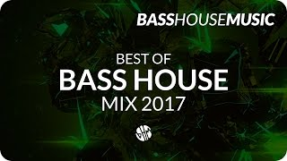 BASS HOUSE MIX 2017 #1