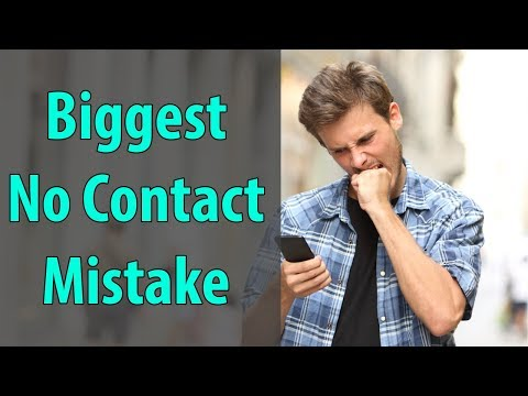 Biggest No Contact Mistake