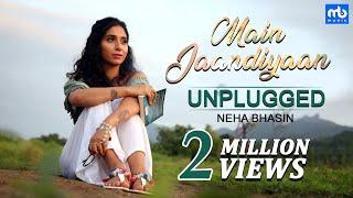 Main Jaandiyaan Unplugged | Meet Bros ft. Neha Bhasin | Mintu Sohi | Sameer Uddin | MB Music