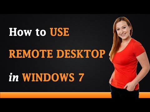 How to Use Remote Desktop in Windows 7