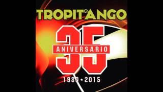 TROPITANGO 2016 - EXITOS