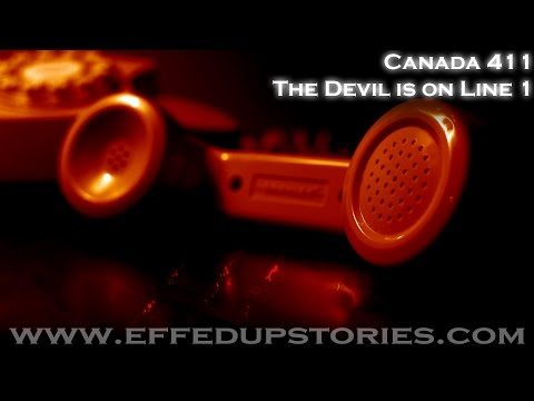 Canada 411 - The Devil is on Line 1