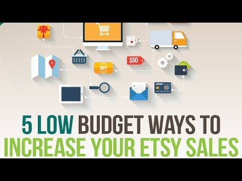 5 Low Budget Ways To Increase Etsy Sales