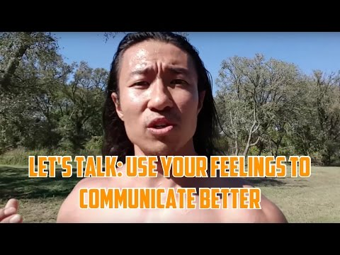 Let's Talk: Use Your Feelings to Communicate Better