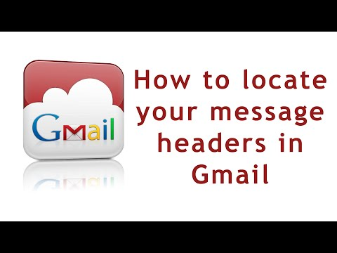 How to Get Email Headers in Gmail