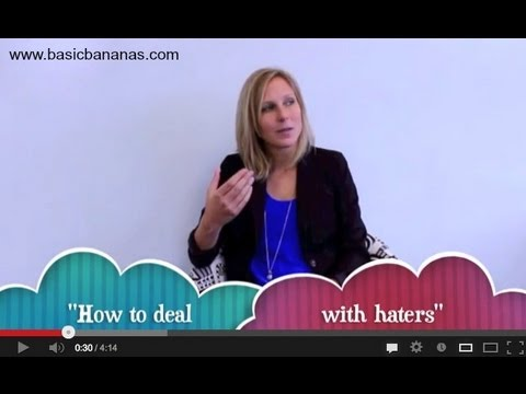 How to deal with 'haters' [anti- bullying]