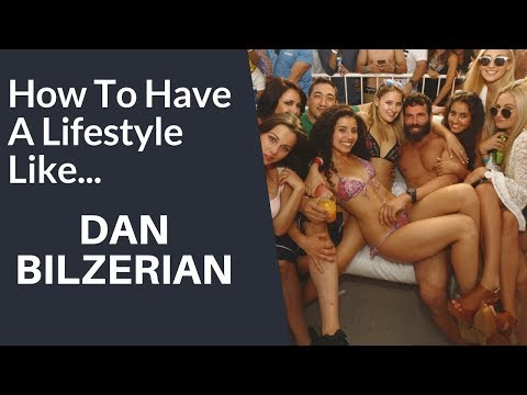 How to Have A Lifestyle Like Dan Bilzerian