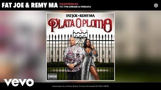 Fat Joe, Remy Ma - Heartbreak (Audio) ft. The-Dream, Vindata