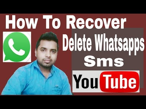 HOW TO GET DELETE WHATSAPPS SMS? BY TECH UPDATE