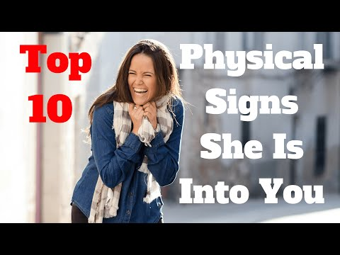Top 10 Physical Signs a Woman is Interested in You