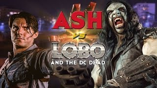 Ash Vs. Lobo And The Dc Dead (evil Dead | Army Of Darkness | Fanfilm)