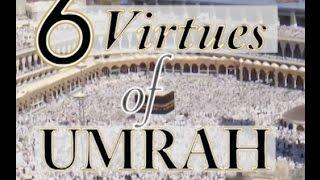 6 Virtues of Umrah