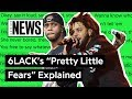 "6LACK & J. Cole's ""Pretty Little Fears"" Explained 