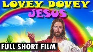 Lovey Dovey Jesus | Full Short Film