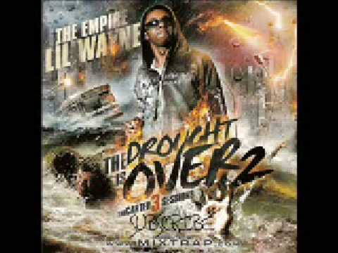 What He Does--Lil Wayne--Da Drought Is Over 2