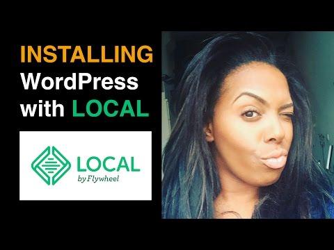 Installing WordPress Locally using Local by Flywheel