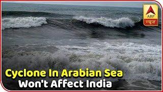 Skymet Weather Bulletin: Cyclone In Arabian Sea Won