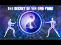 The Hidden Secret of Yin and Yang