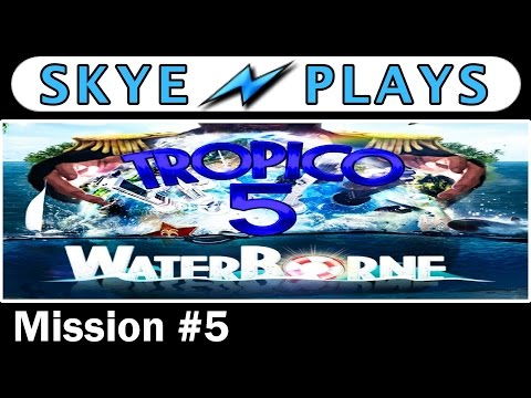 Tropico 5 Waterborne ► Campaign Mission #5 - Part 1 - Unified Effort◀ Gameplay / Tips