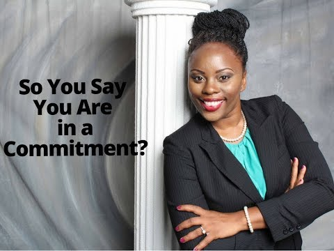So you say you are in a Commitment