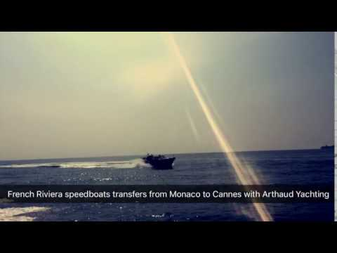 French Riviera speedboats transfer from Monaco to Cannes | Arthaud Yachting