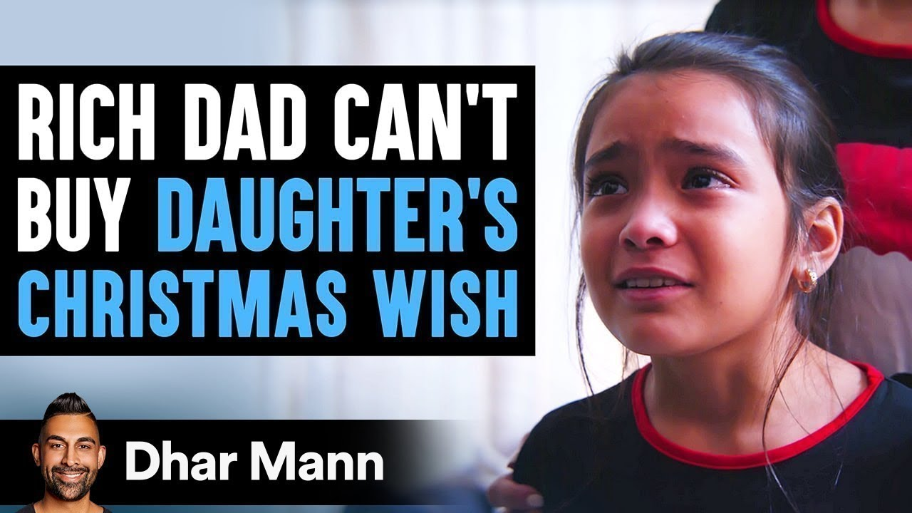 Rich Dad Can't Buy Daughter's Christmas Wish, Ending Is Shocking | Dhar Mann