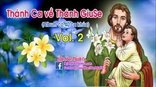 Những bài hát Thánh Ca hay nhất về Thánh Giuse (Phần 2)