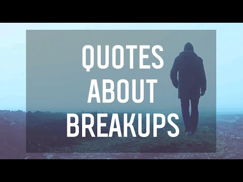 7 Quotes About Breakups