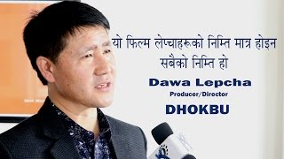 An exclusive interview of Dawa Lepcha.