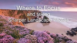 Where to Focus and How to Take Sharp Landscape Photos