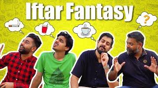 Iftar Fantasy | Bekaar Films | Comedy Skit