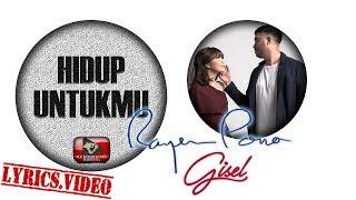 RAYEN & GISEL - HIDUP UNTUKMU - LYRICS VIDEO #DUET