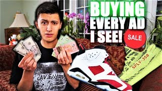 BUYING EVERY ADVERTISEMENT I SEE! (NOT CLICKBAIT) JORDANS AND MORE!