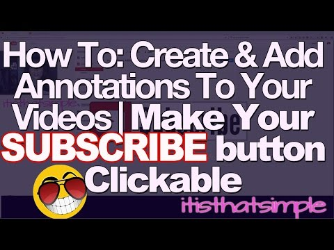 How To Make Your SUBSCRIBE Button Clickable | Create Annotations