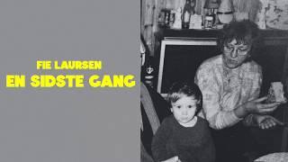 Fie Laursen - En Sidste Gang (Officiel audiovideo)