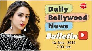 Latest Bollywood Entertainment News in Hindi | Sara Ali Khan | Anushka Sharma | 13 Nov 2019 | 7 AM