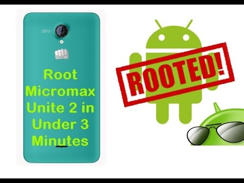 How to root Micromax Unite 2, Easily in under 3 minutes