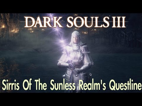 Dark Souls 3 - Sirris's Questline (FULL NPC QUEST WALKTHROUGH w/ COMMENTARY)