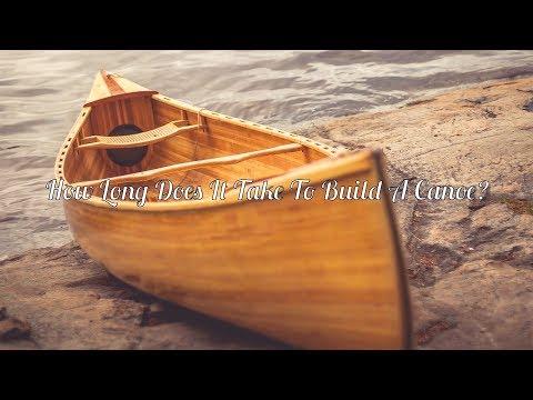 How long does it take to build a cedar canoe?