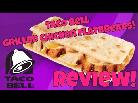 Grilled Chicken and Steak Flatbreads from Taco Bell! - Review