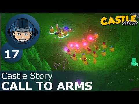 CALL TO ARMS - Castle Story: Ep. #17 - Gameplay & Walkthrough