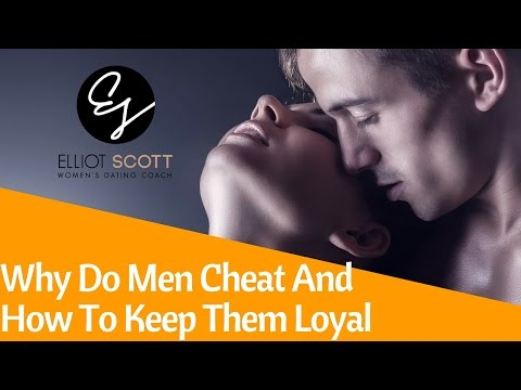 Why Do Men Cheat On Good Women And How To Keep Him Loyal