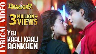 Yeh Kaali Kaali Aankhen - LYRICAL VIDEO | Shah Rukh Khan & Kajol | Baazigar | 90's Superhit Song